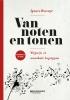 <b>Ignace  Bossuyt</b>,Van noten en tonen