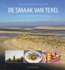 <b>Annette van Ruitenburg, Tanja van den Berge</b>,De smaak van Texel