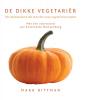 <b>Mark Bittman</b>,De dikke vegetari&euml;r