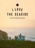 Alexandra Gossink,I Love the Seaside