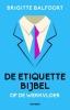 Brigitte  Balfoort,De etiquettebijbel op de werkvloer
