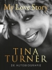 <b>Tina  Turner</b>,My love story