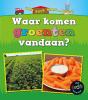 <b>Linda  Staniford</b>,Waar komen groenten vandaan?, Van boer naar bord!