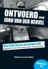 Robert van de Rhee ,Ontvoerd door John van den Heuvel