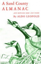 Leopold, Aldo A Sand County Almanac and Sketches Here and There