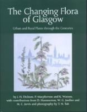 J.H. Dickson,   P. Macpherson,   K. Watson The Changing Flora of Glasgow