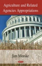 Jim Monke,   Geoffrey S. Becker,   Ralph M. Chite,Agriculture & Related Agencies Appropriations
