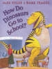 Yolen, JANE,How Do Dinosaurs Go to School?