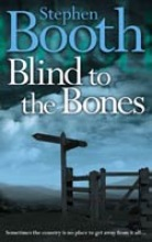 Booth, Stephen Blind to the Bones (Cooper and Fry Crime Series, Book 4)