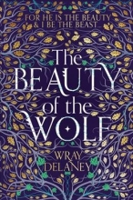 Delaney, Wray Beauty of the Wolf