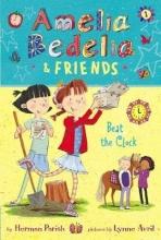 Herman Parish,   Lynne Avril Amelia Bedelia & Friends #1: Amelia Bedelia & Friends Beat the Clock