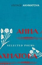Anna Akhmatova Selected Poems