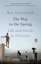 Ehrenreich, Ben The Way to the Spring
