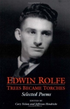 Edwin Rolfe,   Cary Nelson,   Jefferson Hendricks Trees Became Torches