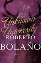 Roberto Bolano,   Laura Healy The Unknown University