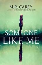Carey, M. R. Someone Like Me