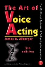 Alburger, James Art of Voice Acting