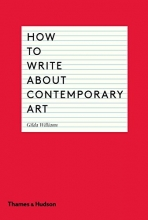 Gilda,Williams How to Write about Contemporary Art
