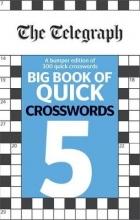 Telegraph Media Group Ltd The Telegraph Big Book of Quick Crosswords 5