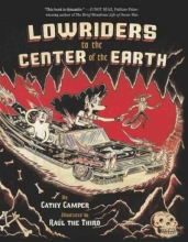 Camper, Cathy Lowriders to the Center of the Earth