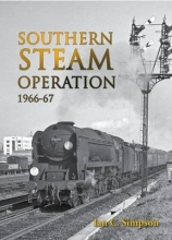 Ian C. Simpson Southern Steam Operation 1966-67