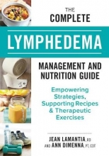 Jean Lamantia,   Ann Dimenna The Complete Lymphedema Management and Nutrition Guide