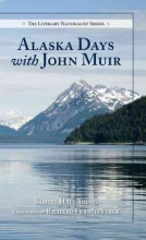 Young, Samuel Hall Alaska Days with John Muir