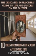Bovan Dedicated Ex-Prisoner`s Guide to Life and Success on the Out
