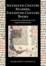 Margaret Connolly Sixteenth-Century Readers, Fifteenth-Century Books