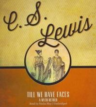Lewis, C. S. Till We Have Faces