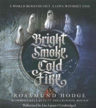 Hodge, Rosamund Bright Smoke, Cold Fire