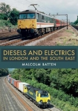Malcolm Batten Diesels and Electrics in London and the South East