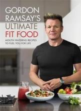 Ramsay, Gordon Gordon Ramsay Ultimate Fit Food
