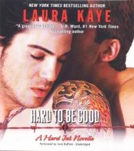 Kaye, Laura Hard to Be Good
