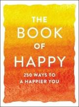 Adams Media The Book of Happy