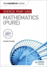 Goldie, Sophie My Revision Notes: Edexcel Year 1 (AS) Maths (Pure)