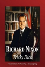 Biographiq Richard Nixon - Tricky Dick (Biography)