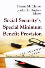 Hanna M. Clarke,   Jordon E. Hughes Social Security`s Special Minimum Benefit Provision