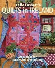 Fassett, Kaffe Kaffe Fassett`s Quilts in Ireland