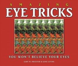 Priester, Gary Amazing Eye Tricks