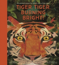 Britta Teckentrup Fiona Waters, Tiger, Tiger, Burning Bright! - An Animal Poem for Every Day of the Year