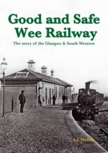 A. J. Mullay A Good and Safe Wee Railway
