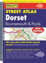 Philip`s Street Atlas Dorset, Bournemouth and Poole