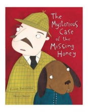 Freedman, Claire Mysterious Case of the Missing Honey