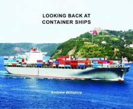 Andrew Wiltshire Looking Back at Container Ships