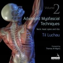 Til Luchau Advanced Myofascial Techniques: Volume 2