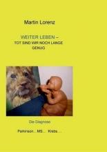 Lorenz, Martin Weiter Leben