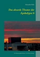 Rehe, Alexander Das absurde Theater der Apokalypse 6