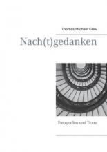 Glaw, Thomas Michael Nach(t)gedanken
