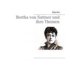 Heid, Birgit Bertha von Suttner und ihre Themen